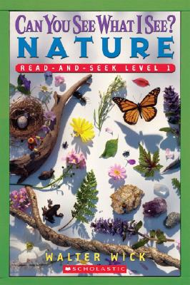 Scholastic Reader Level 1: Can You See What I See? Nature: Read-and-Seek Cover Image