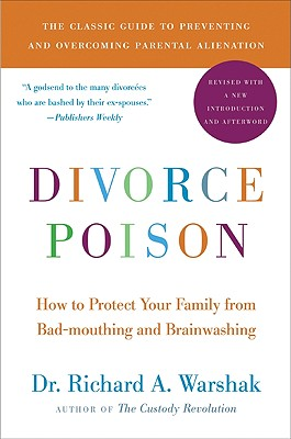 Divorce Poison New and Updated Edition: How to Protect Your Family from Bad-mouthing and Brainwashing Cover Image