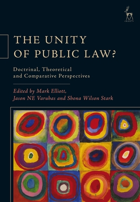 The Unity of Public Law?: Doctrinal, Theoretical and Comparative Perspectives Cover Image