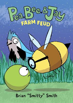 Pea, Bee, & Jay #4: Farm Feud Cover Image