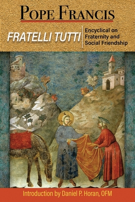Fratelli Tutti: The Encyclical on Fraternity and Social Friendship Cover Image
