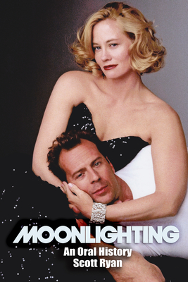 Moonlighting: An Oral History Cover Image