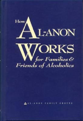 How Al-Anon Works for Families & Friends of Alcoholics Cover