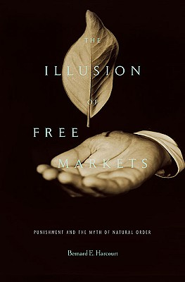 The Illusion of Free Markets Cover