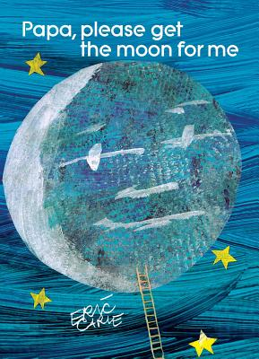 Cover for Papa, Please Get the Moon for Me (The World of Eric Carle)