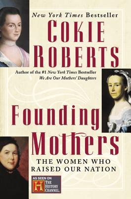 Founding Mothers: The Women Who Raised Our Nation Cover Image