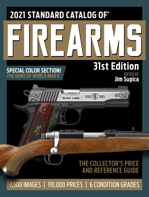2021 Standard Catalog of Firearms: The Collector's Price & Reference Guide, 31st Edition Cover Image