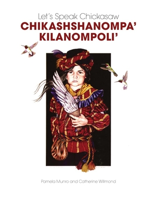 Let's Speak Chickasaw Chikashshanompa' Kilanompoli' [With CD (Audio)] Cover Image
