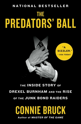 The Predators' Ball: The Inside Story of Drexel Burnham and the Rise of the Junk Bond Raiders Cover Image