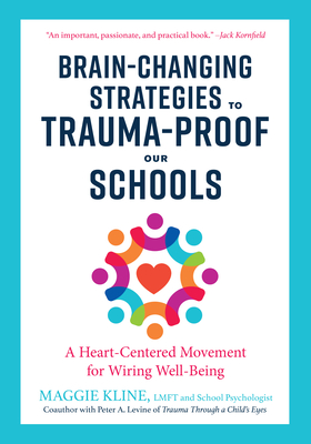 Brain-Changing Strategies to Trauma-Proof Our Schools: A Heart-Centered Movement for Wiring Well-Being Cover Image