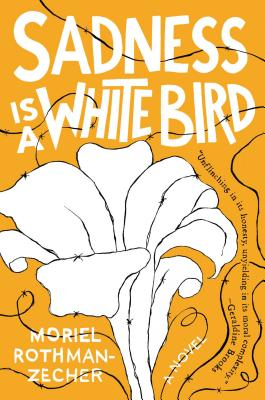 Sadness Is a White Bird: A Novel Cover Image
