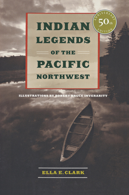 Indian Legends of the Pacific Northwest Cover Image
