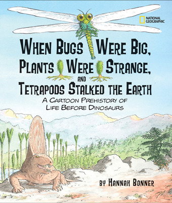 When Bugs Were Big, Plants Were Strange, and Tetrapods Stalked the Earth Cover