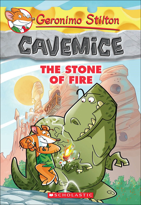 The Stone of Fire (Geronimo Stilton: Cavemice #1) Cover Image