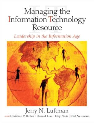 Managing the Information Technology Resource: Leadership in the Information Age Cover Image