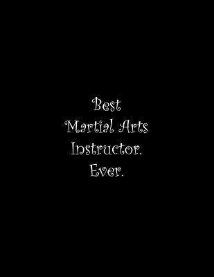 Best Martial Arts Instructor. Ever: Line Notebook Handwriting Practice Paper Workbook Cover Image