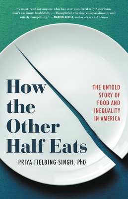 How the Other Half Eats: The Untold Story of Food and Inequality in America Cover Image