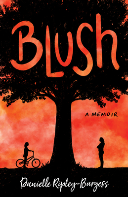 Blush: How I Barely Survived 17 Cover Image