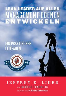 Lean Leader auf allen Management-Ebenen entwickeln: Ein praktischer Leitfaden Cover Image