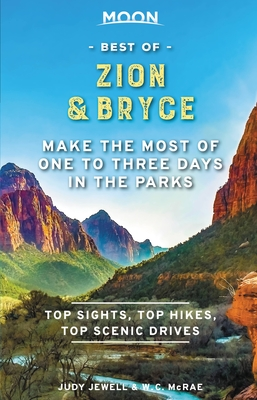 Moon Best of Zion & Bryce: Make the Most of One to Three Days in the Parks (Travel Guide) Cover Image