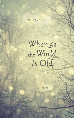 When All the World Is Old Cover