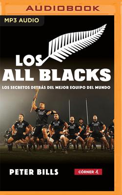 Los All Blacks (Narración En Castellano) (Spanish Edition): Los Secretos Detrás del Mejor Equipo del Mundo Cover Image