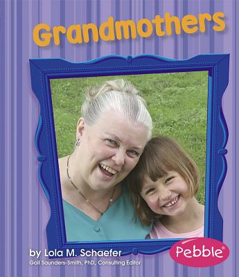 Grandmothers: Revised Edition (Pebble Books: Families) Cover Image