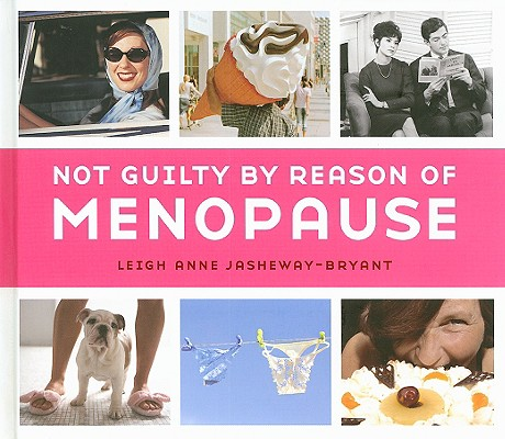 Not Guilty by Reason of Menopause Cover