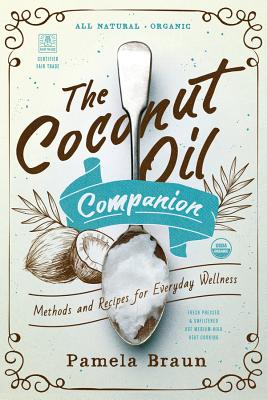 The Coconut Oil Companion: Methods and Recipes for Everyday Wellness (Countryman Pantry) Cover Image
