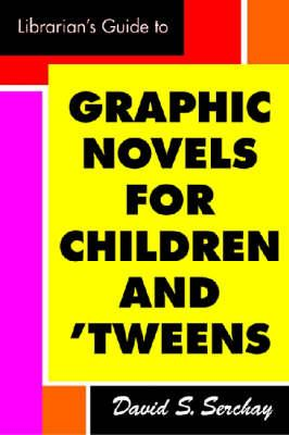 Cover for Librarian's Guide to Graphic Novels for Children and Tweens