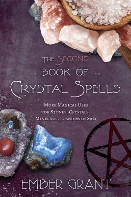 The Second Book of Crystal Spells: More Magical Uses for Stones, Crystals, Minerals... and Even Salt Cover Image