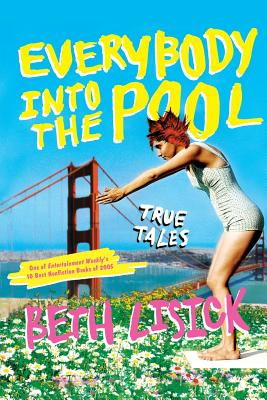 Everybody Into the Pool: True Tales Cover Image