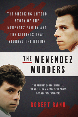 The Menendez Murders: The Shocking Untold Story of the Menendez Family and the Killings That Stunned the Nation Cover Image