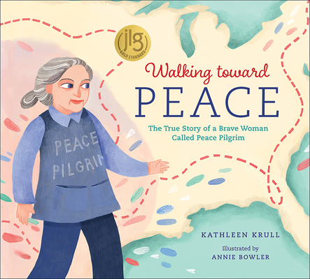 Walking Toward Peace: The True Story of a Brave Woman Called Peace Pilgrim Cover Image