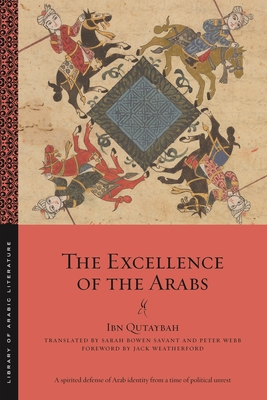 The Excellence of the Arabs (Library of Arabic Literature #51) Cover Image