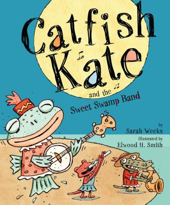 Cover for Catfish Kate and the Sweet Swamp Band