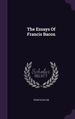 The Essays of Francis Bacon Cover Image