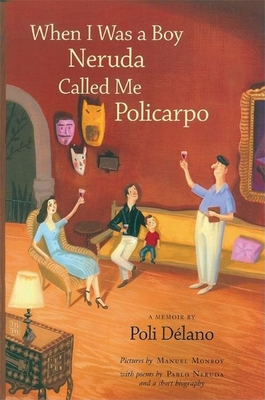 When I Was a Boy Neruda Called Me Policarpo Cover