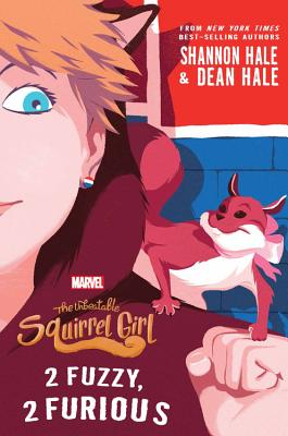 The Unbeatable Squirrel Girl: 2 Fuzzy, 2 Furious (A Squirrel Girl Novel #2) Cover Image