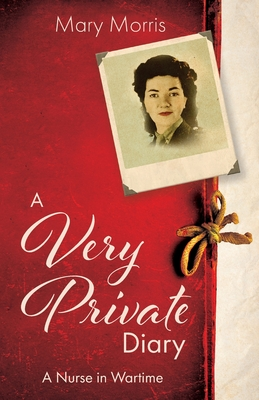 A Very Private Diary: A Nurse in Wartime Cover Image
