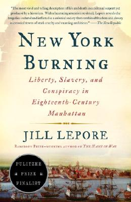 New York Burning: Liberty, Slavery, and Conspiracy in Eighteenth-Century Manhattan Cover Image