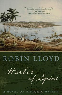 Harbor of Spies: A Novel of Historic Havana Cover Image