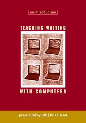 Teaching Writing with Computers: An Introduction Cover Image