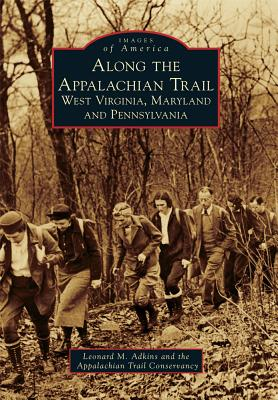 Along the Appalachian Trail: West Virginia, Maryland, and Pennsylvania Cover Image