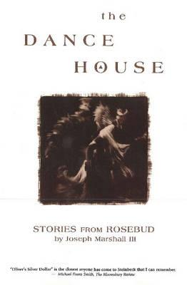 The Dance House:  Stories from Rosebud: Stories from Rosebud Cover Image