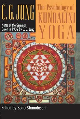 The Psychology of Kundalini Yoga: Notes of the Seminar Given in 1932 Cover Image