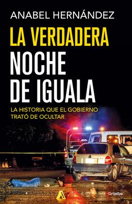 La verdadera noche de Iguala / The Real Night of Iguala Cover Image