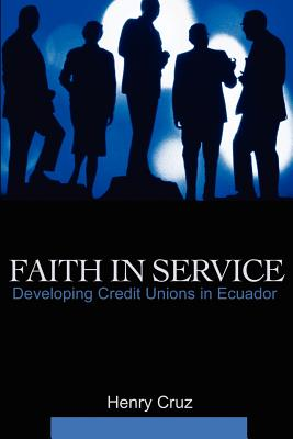 Faith in Service: Developing Credit Unions in Ecuador cover