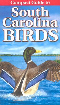 Compact Guide to South Carolina Birds (Compact Guide To...) Cover Image