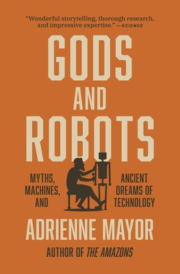 Gods and Robots: Myths, Machines, and Ancient Dreams of Technology Cover Image